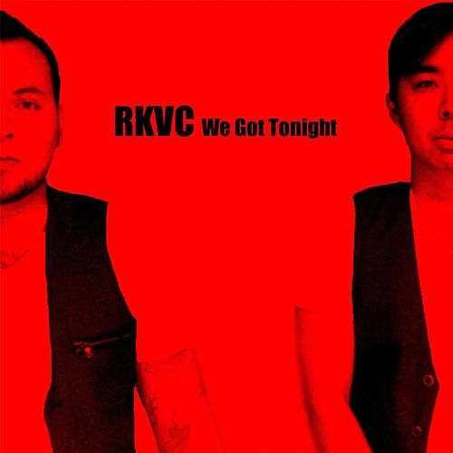 Play & Download We Got Tonight by Rkvc | Napster