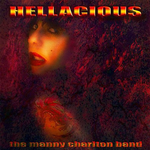 Hellacious by Manny Charlton Band