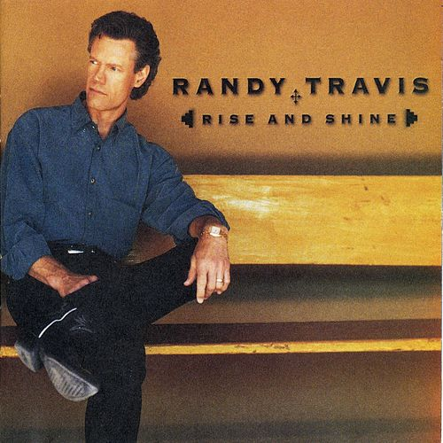 Play & Download Rise And Shine by Randy Travis | Napster