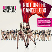 Riot On The Dancefloor by Groove Coverage