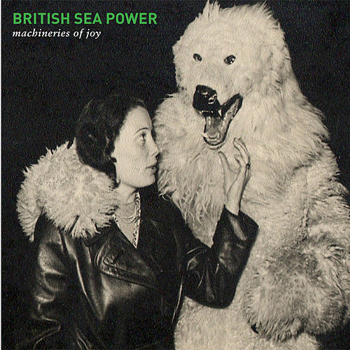 Play & Download Machineries of Joy by British Sea Power | Napster