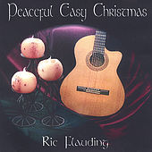 Peaceful Easy Christmas by Ric Flauding
