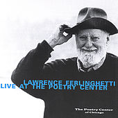Play & Download Lawrence Ferlinghetti Live at The Poetry Center by Lawrence Ferlinghetti | Napster