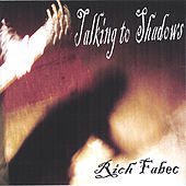 Play & Download Talking to Shadows by Rich Fabec | Napster