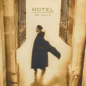 Play & Download Hotel de Ville by Hotel de Ville | Napster