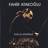 Play & Download Live In Istanbul by Fahir Atakoglu | Napster