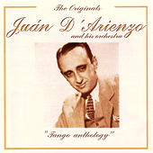 Play & Download The Originals - Tango Anthology by Juan D'Arienzo | Napster