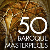 50 Baroque Masterpieces von Various Artists