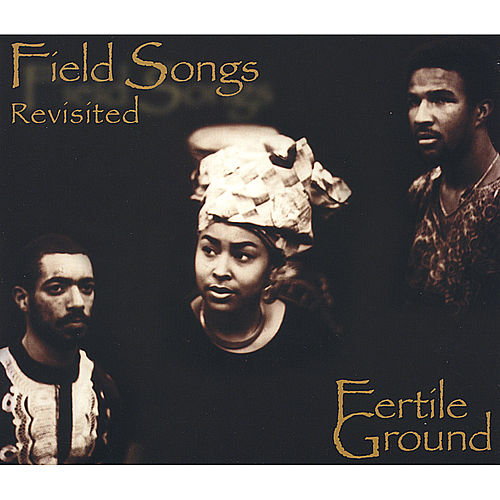 Play & Download Field Songs Revisited by Fertile Ground | Napster