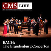 Bach: The Brandenburg Concertos by The Chamber Music Society Of Lincoln Center