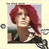 Play & Download The Hypnotizing Sea by The Black Watch (Scottish) | Napster