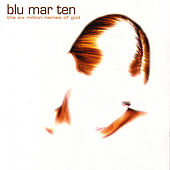Play & Download The Six Million Names Of God by Blu Mar Ten | Napster