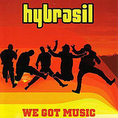 We Got Music by Hybrasil