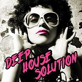 Deep House Solution by Various Artists
