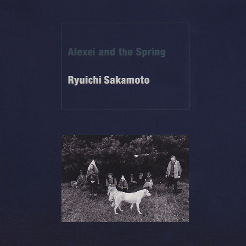 Play & Download Alexei and the Spring by Ryuichi Sakamoto | Napster