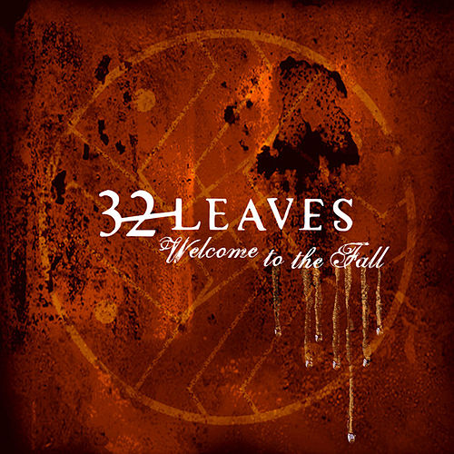 Welcome To The Fall by 32 Leaves