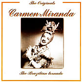 Play & Download The Brazilian Tornado by Carmen Miranda | Napster