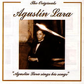 Play & Download The Originals - Agustin Lara Sings His Songs by Agustín Lara | Napster