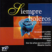 Play & Download Siempre Boleros - Pasado Y Presente by Various Artists | Napster
