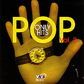 Play & Download Pop Only Hits, Vol. 2 by Various Artists | Napster