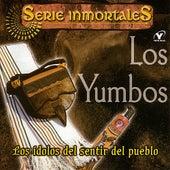 Serie Inmortales - Los Ídolos Del Sentir Del Pueblo by Los Yumbos