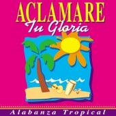 Aclamare Tu Gloria by Antonio Pástor
