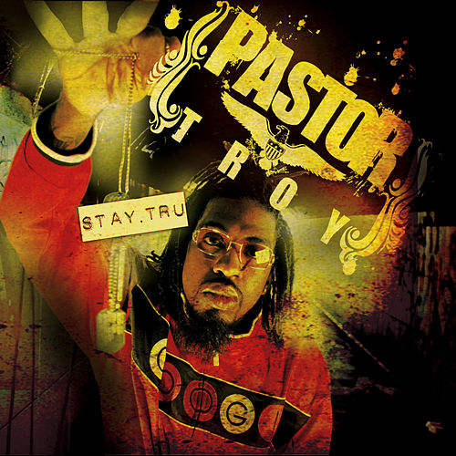 Stay Tru by Pastor Troy