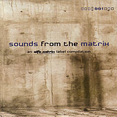 Play & Download Sounds From The Matrix 001 by Various Artists | Napster