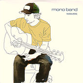 Play & Download Waves by Mono Band | Napster