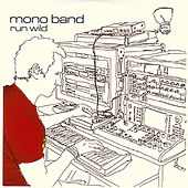 Play & Download Run Wild by Mono Band | Napster