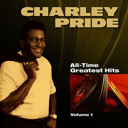 Play & Download All-Time Greatest Hits - Volume 1 by Charley Pride | Napster