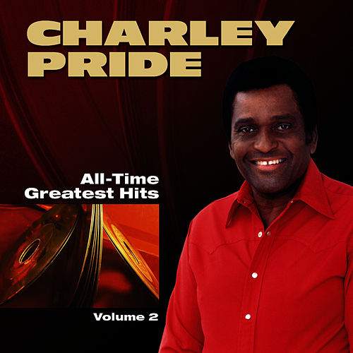 Play & Download All-Time Greatest Hits - Volume 2 by Charley Pride | Napster