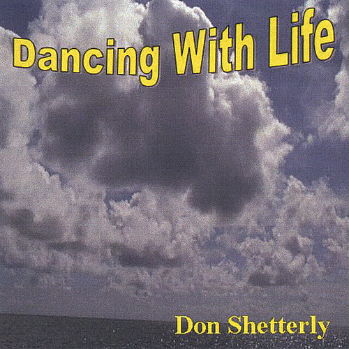 Dancing With Life by Don Shetterly