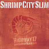 Play & Download Highway 17 by Shrimp City Slim | Napster
