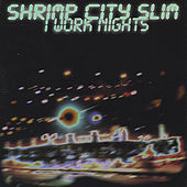 Play & Download I Work Nights by Shrimp City Slim | Napster