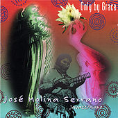 Play & Download Only By Grace by Jose Molina Serrano | Napster
