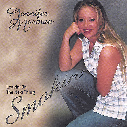 Leavin' On The Next Thing Smokin' by Jennifer Norman