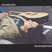 Play & Download foursongsforyou by Michelle Citrin | Napster