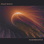 Play & Download Incandescence by Chuck Brown (2) | Napster