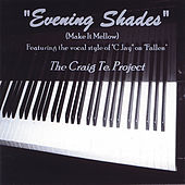 Play & Download Evening Shades by The Craig Te Project | Napster