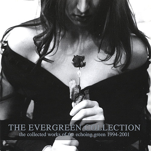 Play & Download The Evergreen Collection by The Echoing Green | Napster