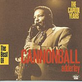 Play & Download Best Of The Capitol Years by Cannonball Adderley | Napster