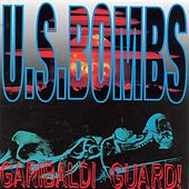 Play & Download Garibaldi Guard by U.S. Bombs | Napster