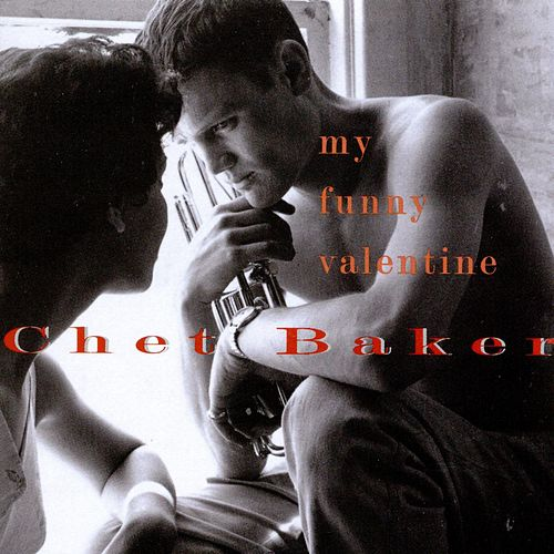 Play & Download My Funny Valentine by Chet Baker | Napster