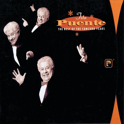 The Best of the Concord Years by Tito Puente
