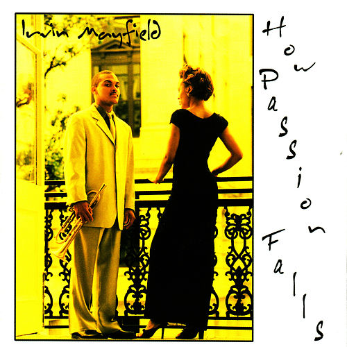 How Passion Falls by Irvin Mayfield