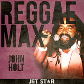 Play & Download Reggae Max by John Holt   Napster