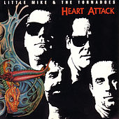 Play & Download Heart Attack by Little Mike & the Tornadoes | Napster