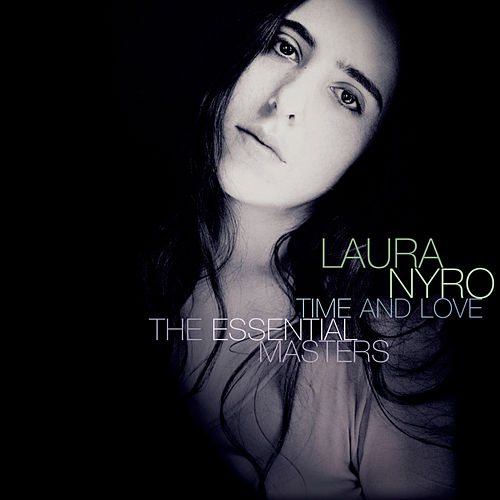 Play & Download Time & Love: The Essential Masters by Laura Nyro | Napster