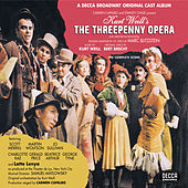 Play & Download The Threepenny Opera by Kurt Weill | Napster